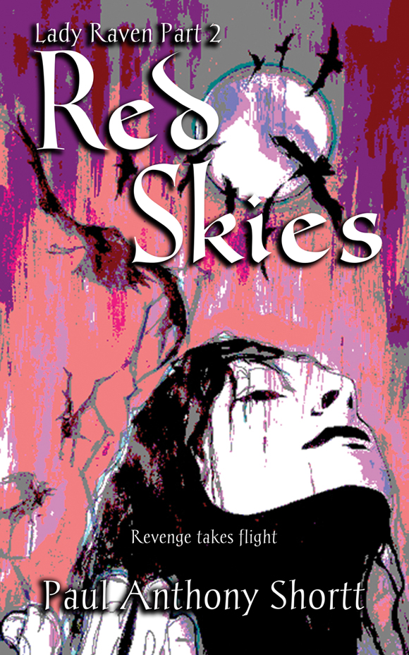 "Abstract image of a young woman, her face raised to the sky and eyes closed as it appears to rain on her face. The sky behind her is pink and purple, with ravens flying across a full moon. The title ""Red Skies"" with the subtitle ""Lady Raven Part 2"" are in white, and the tagline reads ""Revenge takes flight."""